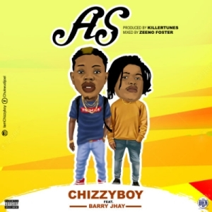 Chizzyboy - AS (Prod. Killertunes) ft Barry Jhay
